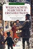Charles Dickens: Weihnachtsmärchen und Weihnachtserzählungen: mit den Illustrationen der Erstausgaben