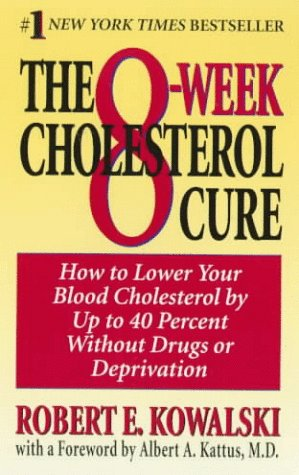 Image for 8-Week Cholesterol Cure : How to Lower Your Blood Cholesterol by Up to 40 Percent Without Drugs or Deprivation