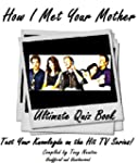 How I Met Your Mother Ultimate Quiz Book