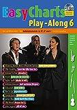 Easy Charts Play-Along: Die größten Hits spielerisch leicht gesetzt. Band 6. C/Eb/Bb-Instrument. Spielbuch mit CD. (Music Factory)