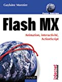 Flash MX : Animation, interactivit�, ActionScript
