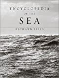 Encyclopedia of the Sea (0375403744) by Ellis, Richard