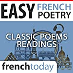 Easy French Poetry Readings: Classic Poems Readings | Alfred de Musset,Charles Baudelaire,Jean de La Fontaine,Louise Labé,Paul Valéry, Voltaire