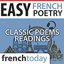 Easy French Poetry Readings: Classic Poems Readings Audiobook by Alfred de Musset, Charles Baudelaire, Jean de La Fontaine, Louise Labé, Paul Valéry,  Voltaire Narrated by Camille Chevalier-Karfis