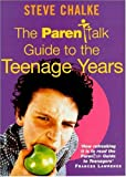 The Parentalk Guide to the Teenage Years (0340721693) by Chalke, Steve