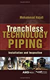 TRENCHLESS TECHNOLOGY PIPING: INSTALLATION AND INSPECTION