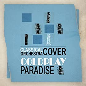 Amazon.com: Coldplay - Paradise (Classical Orchestra Cover ...