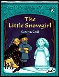 The Little Snowgirl (0698114248) by Croll, Carolyn