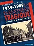 """Afficher """"Le Nord-Pas-de-Calais 1939-1949"""""""