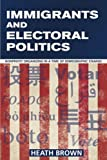 "Heath Brown, ""Immigrants and Electoral Politics: Nonprofit Organizing in a Time of Demographic Change"" (Cornell UP, 2016)"