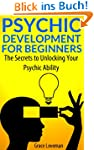 Psychic Development For Beginners: Th...