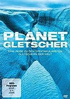 Planet Gletscher - Eine Reise zu den spektakul�rsten Gletschern der Welt