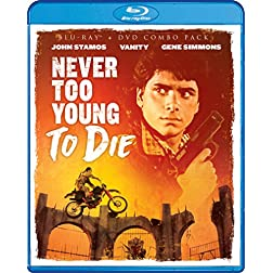 Never Too Young To Die [Blu-ray]