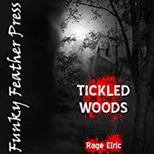 Tickled in the Woods (and Taken Without Limits): A BDSM Horror Erotica Story Audiobook by Rage Elric Narrated by Jackie Marie
