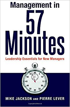Management In 57 Minutes: Leadership Essentials For New Managers
