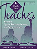 img - for To Think Like a Teacher: Cases for Special Education Interns and Novice Teachers by Mark B. Goor (2001-11-02) book / textbook / text book