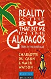 Reality is the Bug That Bit Me in the Galapagos (0006547168) by DuCann, Charlotte