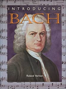 Introducing Bach Introducing Composers by Chelsea House Publishers