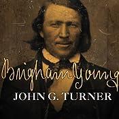 Brigham Young: Pioneer Prophet | [John G. Turner]