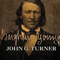Brigham Young: Pioneer Prophet (       UNABRIDGED) by John G. Turner Narrated by Stephen Hoye