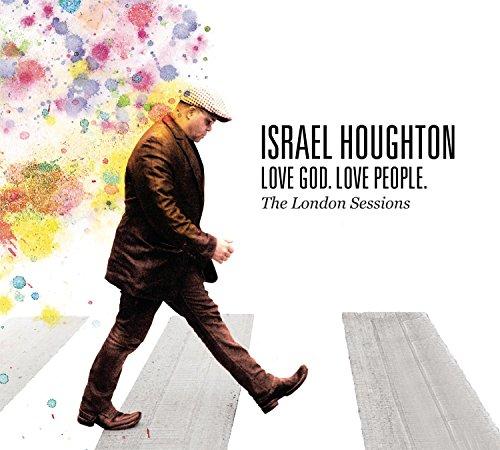 Israel Houghton - Love God. Love People - Zortam Music