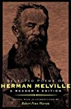 Selected Poems Of Herman Melville: A Readers Edition (Nonpareil Book)