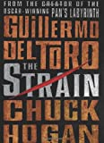 img - for By Guillermo Del Toro, Chuck Hogan: The Strain: Book One of The Strain Trilogy book / textbook / text book