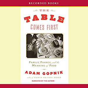The Table Comes First Audiobook