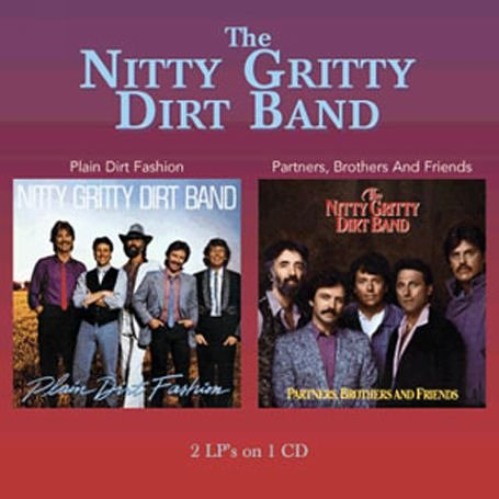 NITTY GRITTY DIRT BAND - Plain Dirt Fashion/Partners Brothers and Friends - Zortam Music