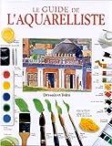 echange, troc Collectif - Le Guide de l'aquarelliste