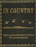 img - for In Country: The Illustrated Encyclopedia of the Vietnam War (Deluxe Leatherbound Edition) book / textbook / text book