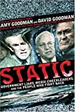 Static: Government Liars, Media Cheerleaders, and the People Who Fight Back (1401302939) by Amy Goodman