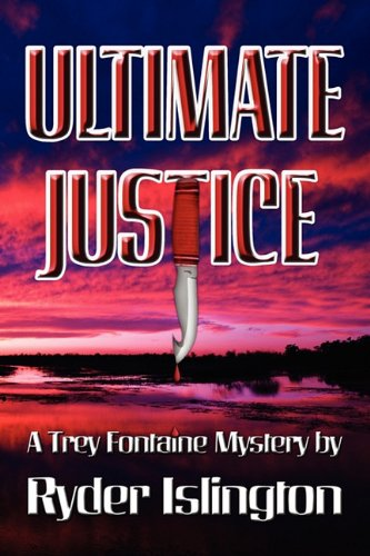 Book: Ultimate Justice - A Trey Fontaine Mystery by Ryder Islington