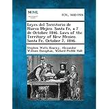 Leyes del Territorio de Nuevo Mejico. Santa Fe, a 7 de Octobre 1846. Laws of the Territory of New Mexico. Santa...