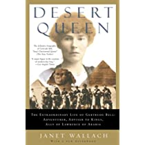 Desert Queen: The Extraordinary Life of Gertrude Bell: Adventurer Adviser to Kings Ally of Lawrence of Arabia Paperback