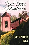 Red Dove of Monterey (Old California, Book 1) (0783889445) by Stephen Bly