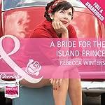 A Bride for the Island Prince | Rebecca Winters