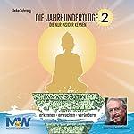 Die Jahrhundertlüge, die nur Insider kennen 2: Erkennen - Erwachen - Verändern | Heiko Schrang