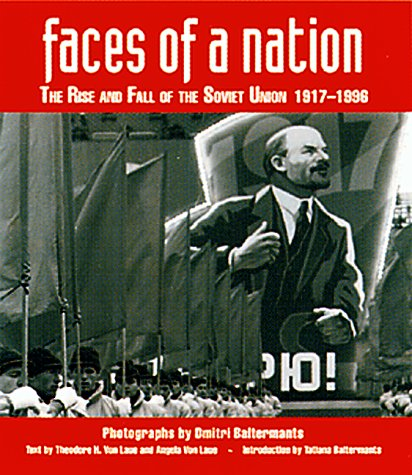Faces of a Nation: The Rise and Fall of the Soviet Union, 1917-1991, Angela Von Laue, Dr. Theodore Von Laue