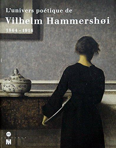 L'univers poétique de Vilhelm Hammershùi, 1864-1916 : [exposition, Copenhague, Ordrupgaard, 15 août-19 octobre 1997, Paris, Musée d'Orsay, 17 novembre 1997-1er mars 1998]