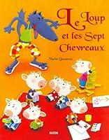 """LE LOUP ET LES 7 CHEVREAUX (Coll. """"""""P'tits classiques"""""""")"""