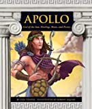 img - for Apollo: God of the Sun, Healing, Music, and Poetry (Greek Mythology (Child's World)) book / textbook / text book