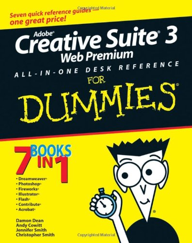 Adobe Creative Suite 3 Web Premium All-in-One Desk Reference For Dummies (For Dummies (Computers))