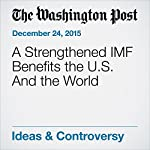 A Strengthened IMF Benefits the U.S. And the World | David Ignatius