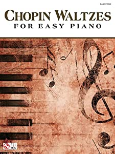 Frederic Chopin: Waltzes - Easy Piano from Cherry Lane Music Co ,U.S.