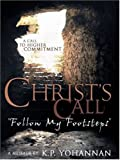"""Christ's Call: """"Follow My Footsteps"""": A Call to Higher Commitment (1565999959) by K. P. Yohannan"""