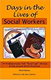 "Days in the Lives of Social Workers: 54 Professionals Tell ""Real-Life"" Stories from Social Work Practice"