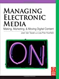 img - for Managing Electronic Media: Making, Marketing, and Moving Digital Content book / textbook / text book