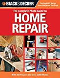 Black &amp; Decker The Complete Photo Guide to Home Repair: With 350 Projects and Over 2,000 Photos (Black &amp; Decker Complete Photo Guide)