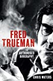 Fred Trueman: The Authorised Biography Chris Waters